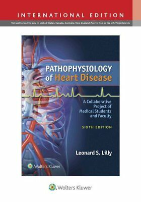 Pathophysiology of Heart Disease A Collaborative Project of Med... 9781496308696