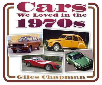 Cars We Loved in the 1970s by Giles Chapman 9780752494326 (Paperback, 2013)
