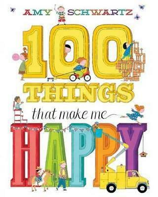 NEW 100 Things That Make Me Happy By Amy Schwartz Hardcover Free Shipping