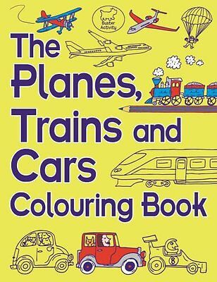 The Planes, Trains And Cars Colouring Book by Chris Dickason 9781780552514
