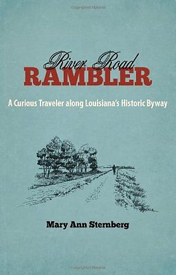 River Road Rambler: A Curious Traveler Along Louisianas Historic Byway