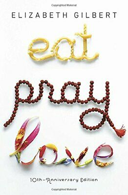 Eat Pray Love 10th-Anniversary Edition: One Woman's Sea... by Gilbert, Elizabeth