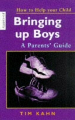 Bringing Up Boys (How to Help Your Child) (How to Help... by Kahn, Tim Paperback