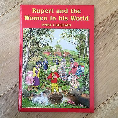 Rare *Signed* Hardback: RUPERT AND THE WOMEN IN HIS WORLD Mary Cadogan, 1st ED.