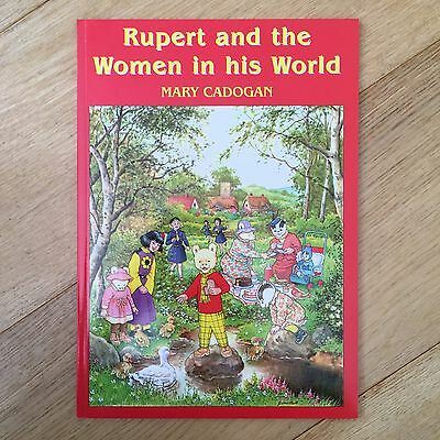 *Rare* RUPERT AND THE WOMEN IN HIS WORLD Mary Cadogan, 2006, 1st ED. ILLUSTRATED