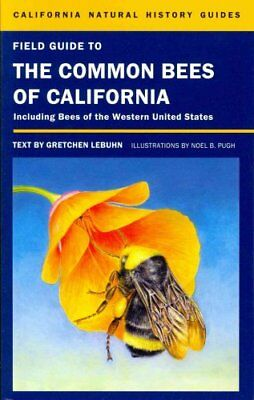 Field Guide to the Common Bees of California Including Bees of ... 9780520272842