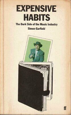 Expensive Habits: Dark Side of the Music Industry by Garfield, Simon Paperback