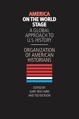 America on the World Stage: A Global Approach to U.S. History by Organization of