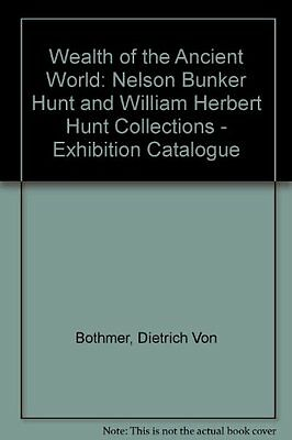 Wealth of the Ancient World: Nelson Bunker Hunt an