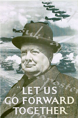 World War Two Winston Churchill Go Forward Together  Poster A4/A3/A2/A1 Print