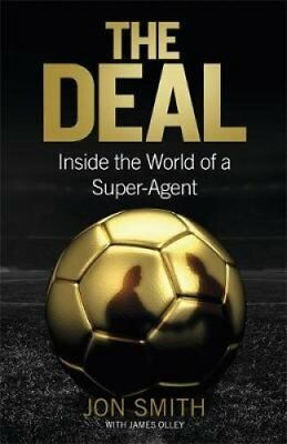 The Deal: Inside the World of a Super-Agent by Jon Smith (Paperback, 2017)