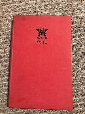 Matchless Motor Cycles. Practical Guide, From 1933. Second Edition. F.w. Neill