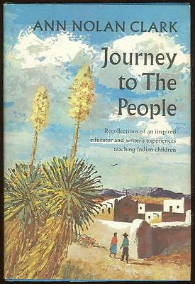 Journey to the People Recollections of an Inspired Educator by Ann Nolan Clark