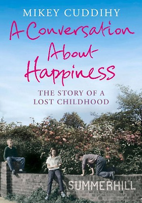 Cuddihy,Mikey-Conversation About Happiness, A  Book New