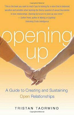 Opening Up: Creating and Sustaining Open Relati... by Tristan Taormino Paperback
