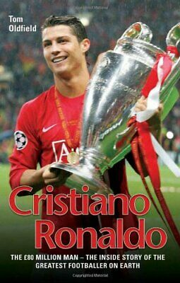 Cristiano Ronaldo: The �80 Million Man by Tom Oldfield Paperback Book The Cheap