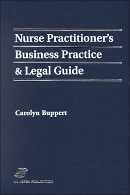 Nurse Practitioners Business Practice and Legal Guide by Carolyn Buppert