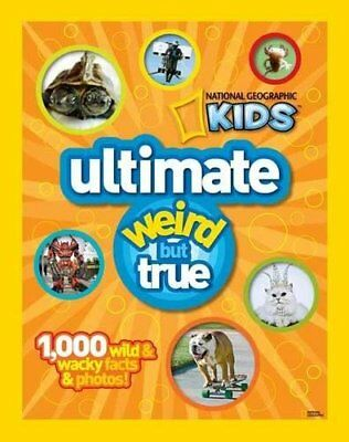 National Geographic Kids Ultimate Weird but True: 1,000 Wild & Wacky Facts and
