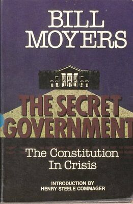 The Secret Government: The Constitution in Crisis: