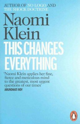 This Changes Everything Capitalism vs. the Climate by Naomi Klein 9780241956182
