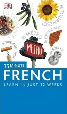 15-Minute French Speak French in just 15 minutes a day by DK 9781409377603