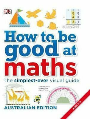 NEW How To Be Good at Maths By  DK Hardcover Free Shipping