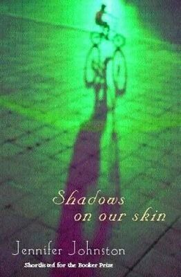 Shadows on Our Skin by Jennifer Johnston 9780747267911 (Paperback, 2002)