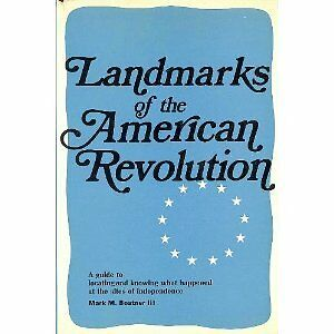 Landmarks of the American Revolution: A Guide to L