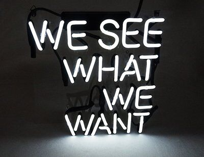 """10""""x10""""WE SEE WHAT WE WANT Neon Sign Light Home Room Wall Poster Beer Bar Decor"""