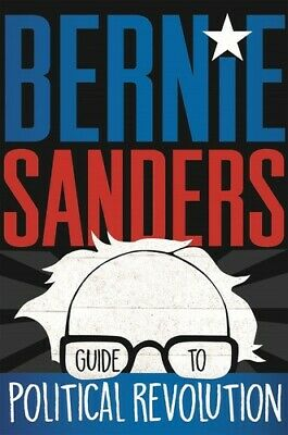 Bernie Sanders's Guide to Political Revolution: A Guide for the Next Generation