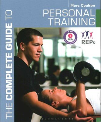 The Complete Guide to Personal Training by Morc Coulson 9781408187234