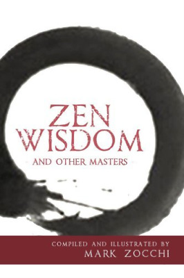 Zocchi, Mark (Ed)-Zen Wisdom And Other Masters  BOOK NEW