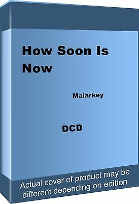How Soon Is Now.