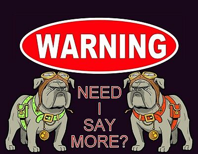 METAL MAGNET Warning Need I Say More? Bulldogs Dogs Dog Bulldog Humor MAGNET