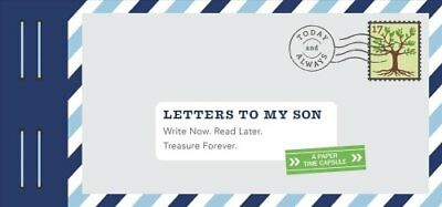 Letters to My Son Write Now. Read Later. Treasure Forever. 9781452153810