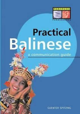 NEW Practical Balinese : Phrasebook and Dictionary By Gunter Spitzing Paperback