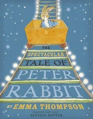 NEW The Spectacular Tale of Peter Rabbit By Emma Thompson Hardcover