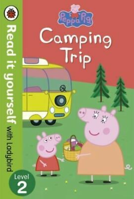 Peppa Pig Camping Trip Read it Yourself With Ladybird Level 2 - Lorraine Horsley
