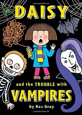 Daisy and the Trouble with Vampires (Daisy Fiction) by Gray, Kes Book The Cheap