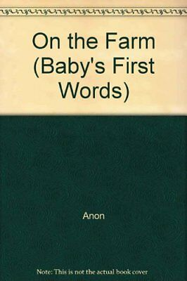 On the Farm (Baby's First Words) by Anon Hardback Book The Cheap Fast Free Post