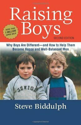 Raising Boys: Why Boys Are Different--And How to Help Them... by Biddulph, Steve