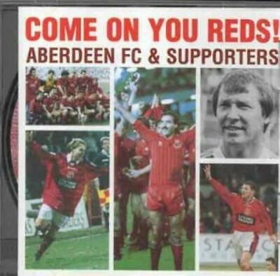 Come On You Reds!: Aberdeen FC & Supporters CD (2002)