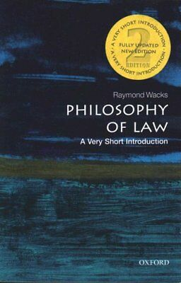 Philosophy of Law: A Very Short Introduction by Raymond Wacks 9780199687008