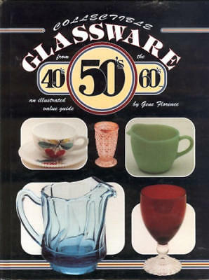 Collectible Glassware from the 40s, 50s, 60s: An I