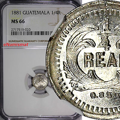 Guatemala Silver 1881 1/4 Real NGC MS66 BETTER DATE TOP GRADED BY NGC KM# 151