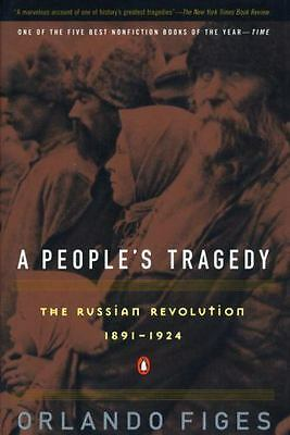 A People's Tragedy: The Russian Rev