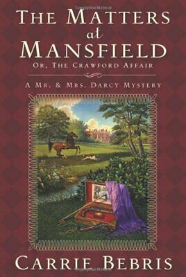 The Matters at Mansfield: or, the Crawford Affa... by Carrie A. Bebris Paperback