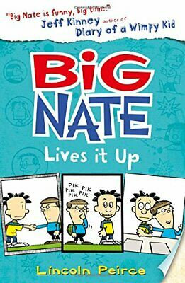 Big Nate Lives It Up (Big Nate, Book 7) by Lincoln Peirce 0007581270