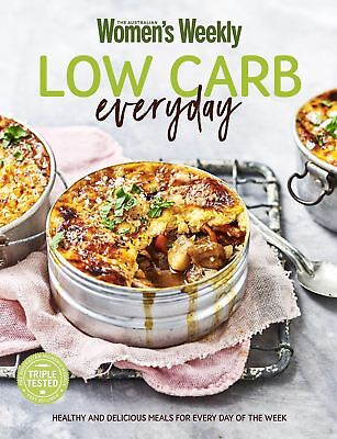 The Australian Women's Weekly LOW CARB EVERYDAY Cookbook - Womens AWW NEW