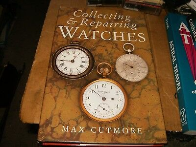 Collecting & Repairing Watches by Max Cutmore HB W/DJ,VG-Shape,1999.